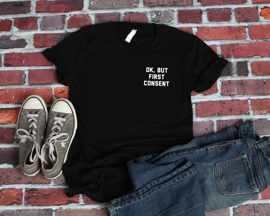 But First Consent Unisex Shirt