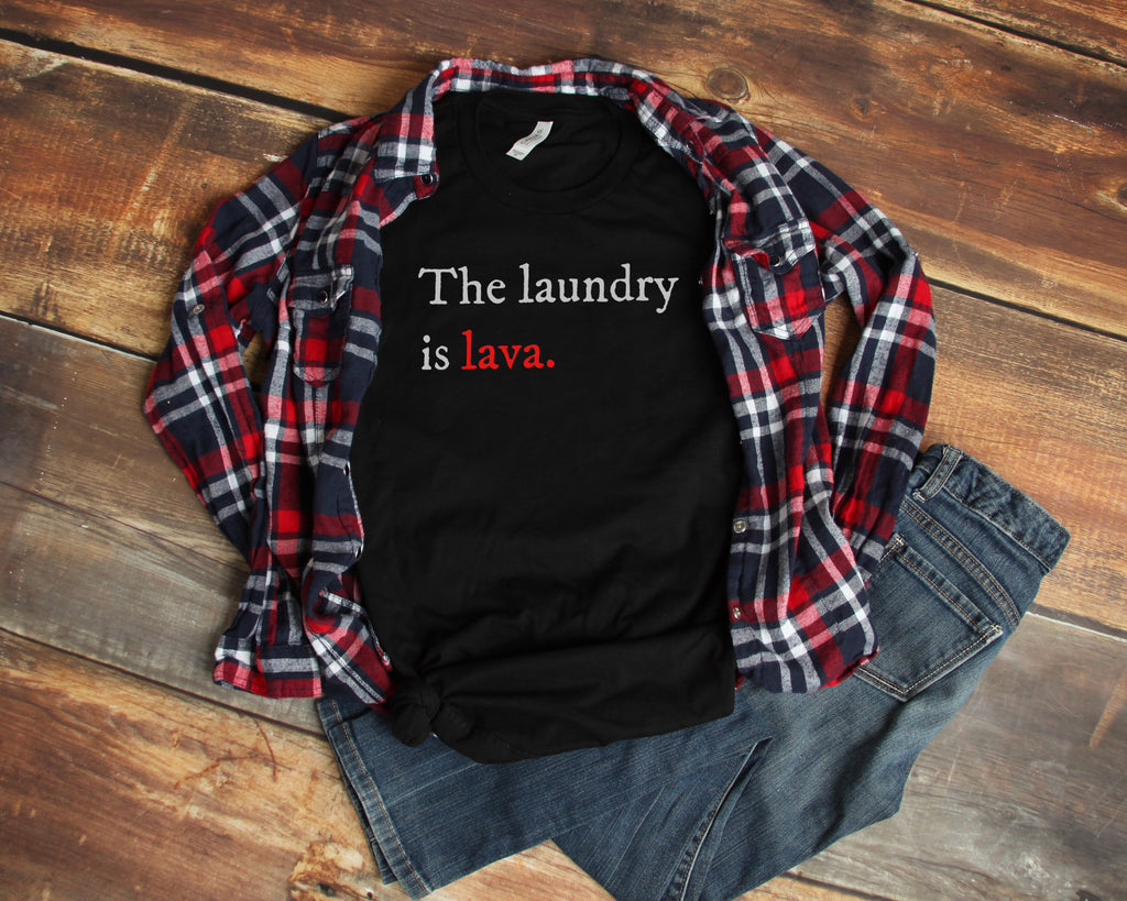 The Laundry is Lava Unisex Shirt