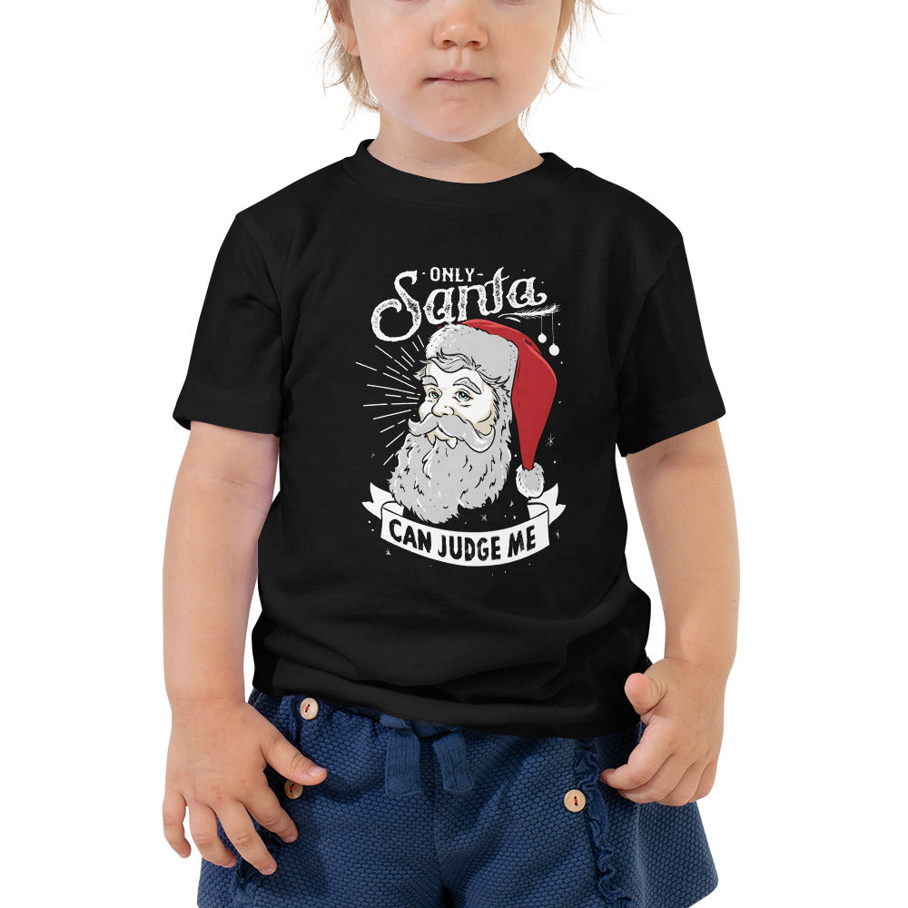 Toddler Only Santa Can Judge Me Toddler Tee