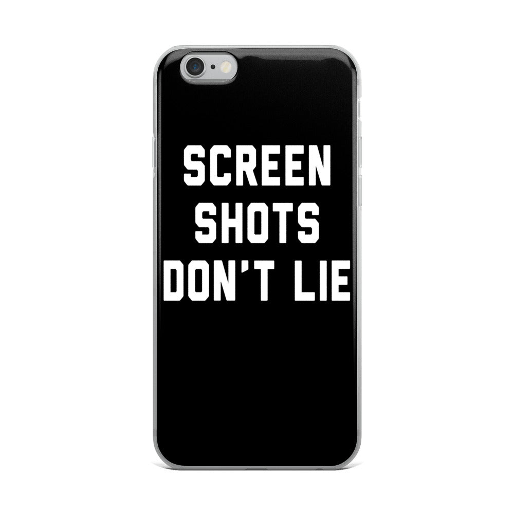 "Screen Shots don""t Lie iPhone Case"