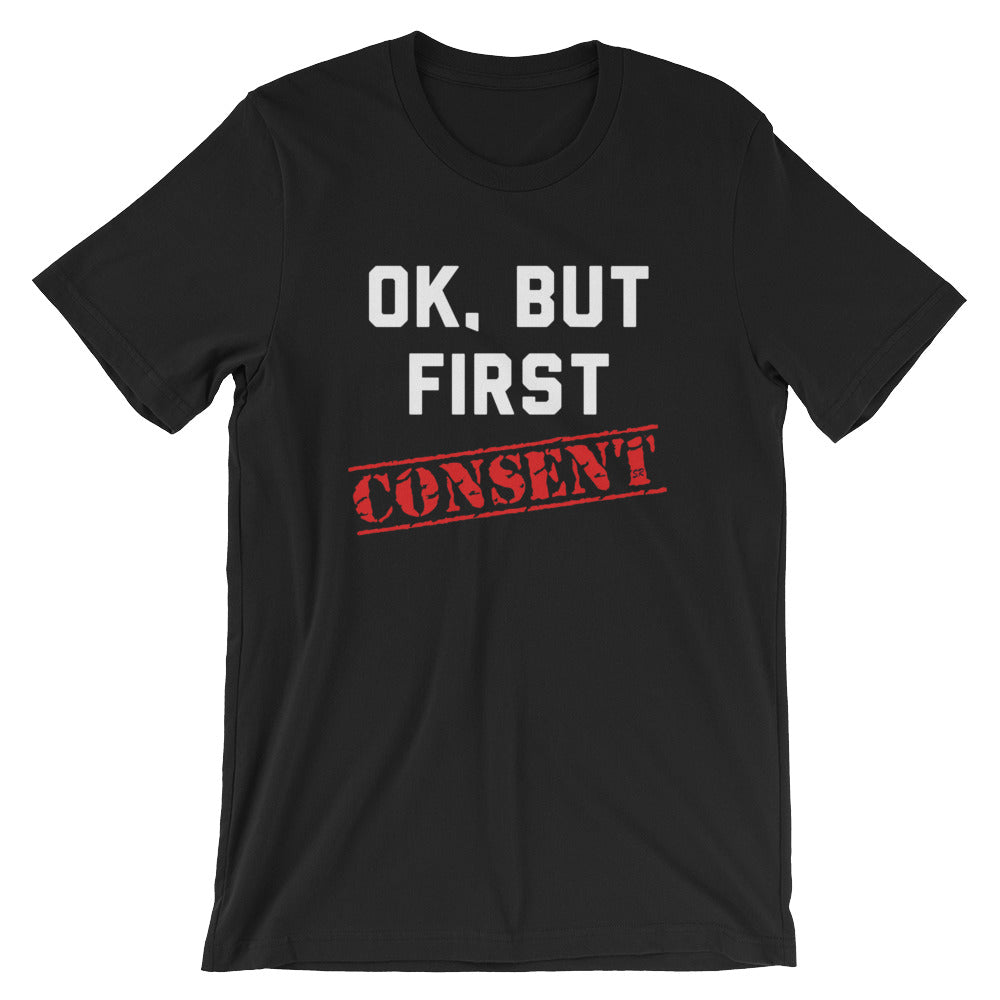 But First Consent™ Unisex Shirt (Black w/ Stamp)