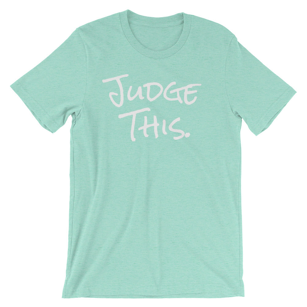 Judge This Limited Edition Tee (Multiple Colors)
