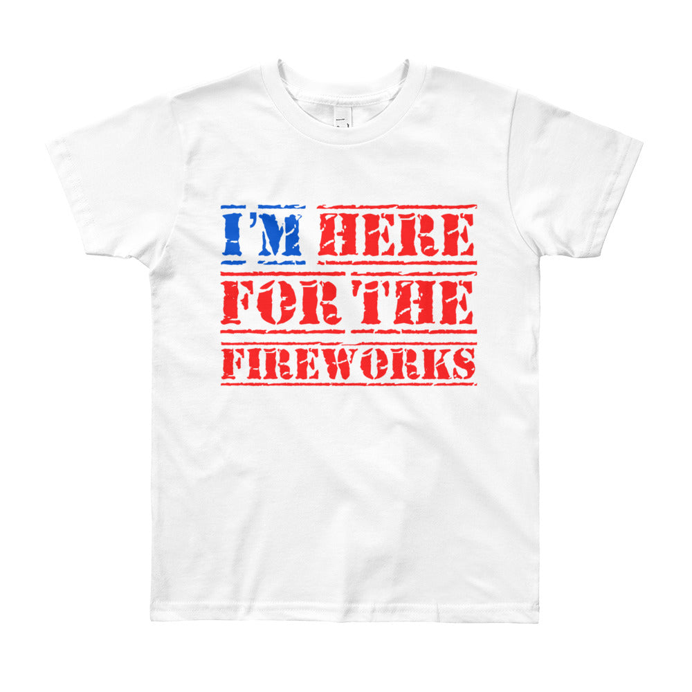 I'm Here for the Fireworks Youth Shirt