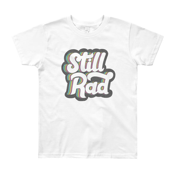 Still Rad Youth Shirt