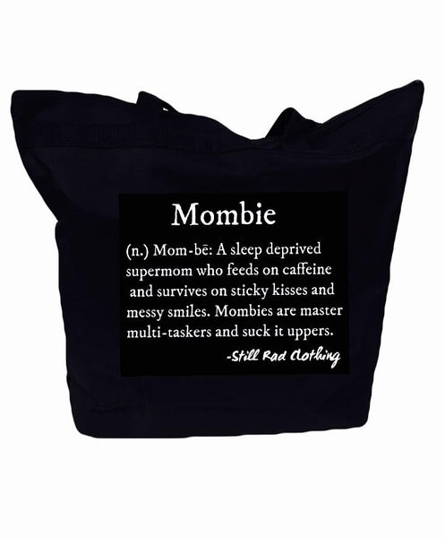 Mombie™ Defined Zippered Tote - Still Rad Clothing  - 2
