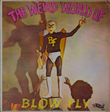 Blow Fly / The Weird World Of Blow Fly