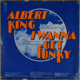 Albert King / I Wanna Get Funky