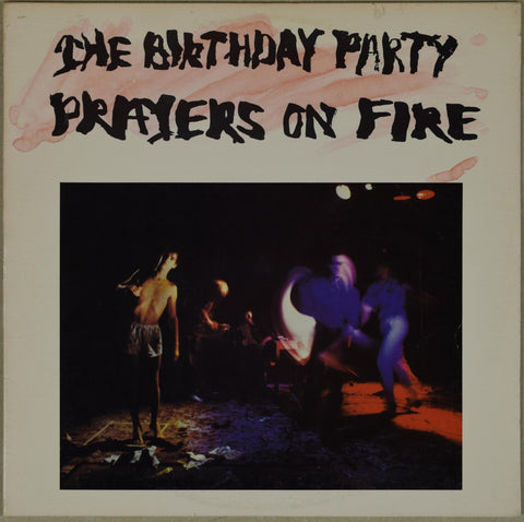 Birthday Party / Prayers On Fire