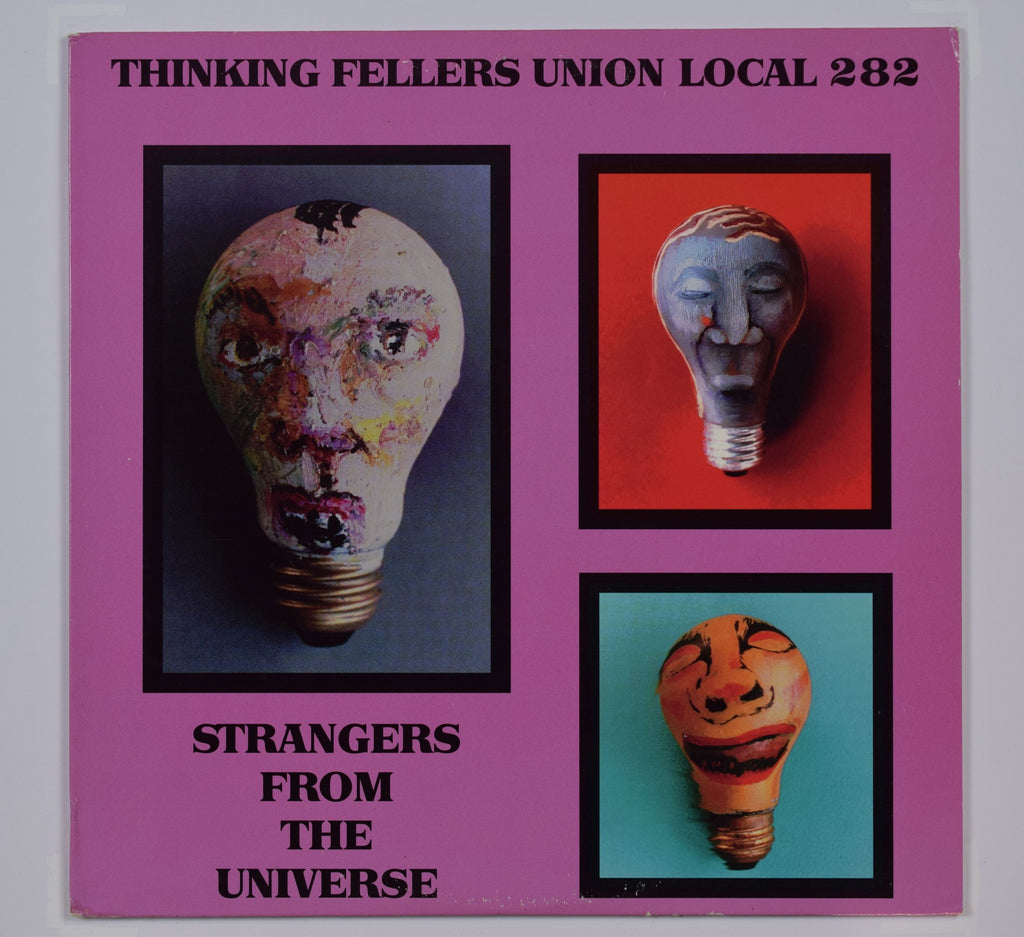 Thinking Fellers Union Local 282 | Strangers From The Universe