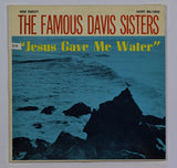 The Davis Sisters | Jesus Gave Me Water