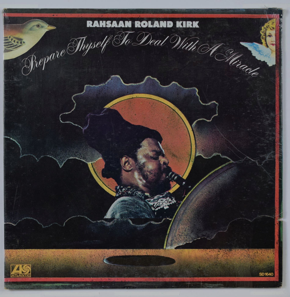 Rahsaan Roland Kirk | Prepare Thyself To Deal With A Miracle