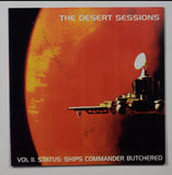 Desert Sessions / Volume 2 Status: Ships Commander Butchered