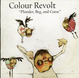 Colour Revolt / Plunder, Beg, And Curse