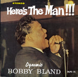 Bobby Bland / Here's The Man!!!