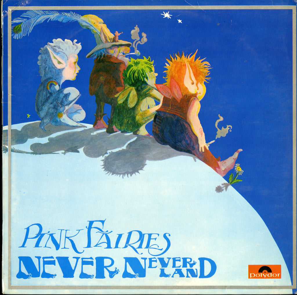 Pink Fairies / Never Never Land