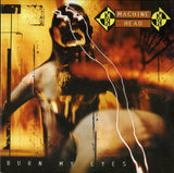 Machine Head / Burn My Eyes