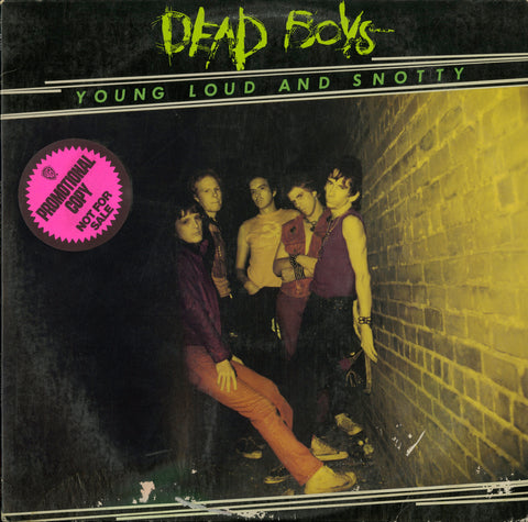 Dead Boys / Young Loud And Snotty