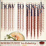 Del Close & John Brent / How To Speak Hip