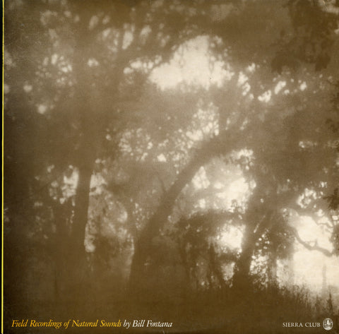 Bill Fontana / Field Recordings Of Natural Sounds