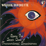 Wilburn Burchette / Opens The Seven Gates Of Transcendental Consciousness