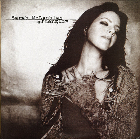 Sarah McLachlan / Afterglow