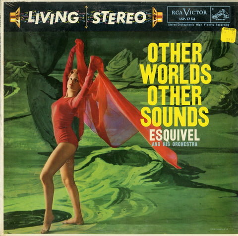 Esquivel / Other Worlds Other Sounds