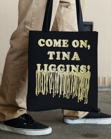 Come On Tina Liggins! — Tote Bag