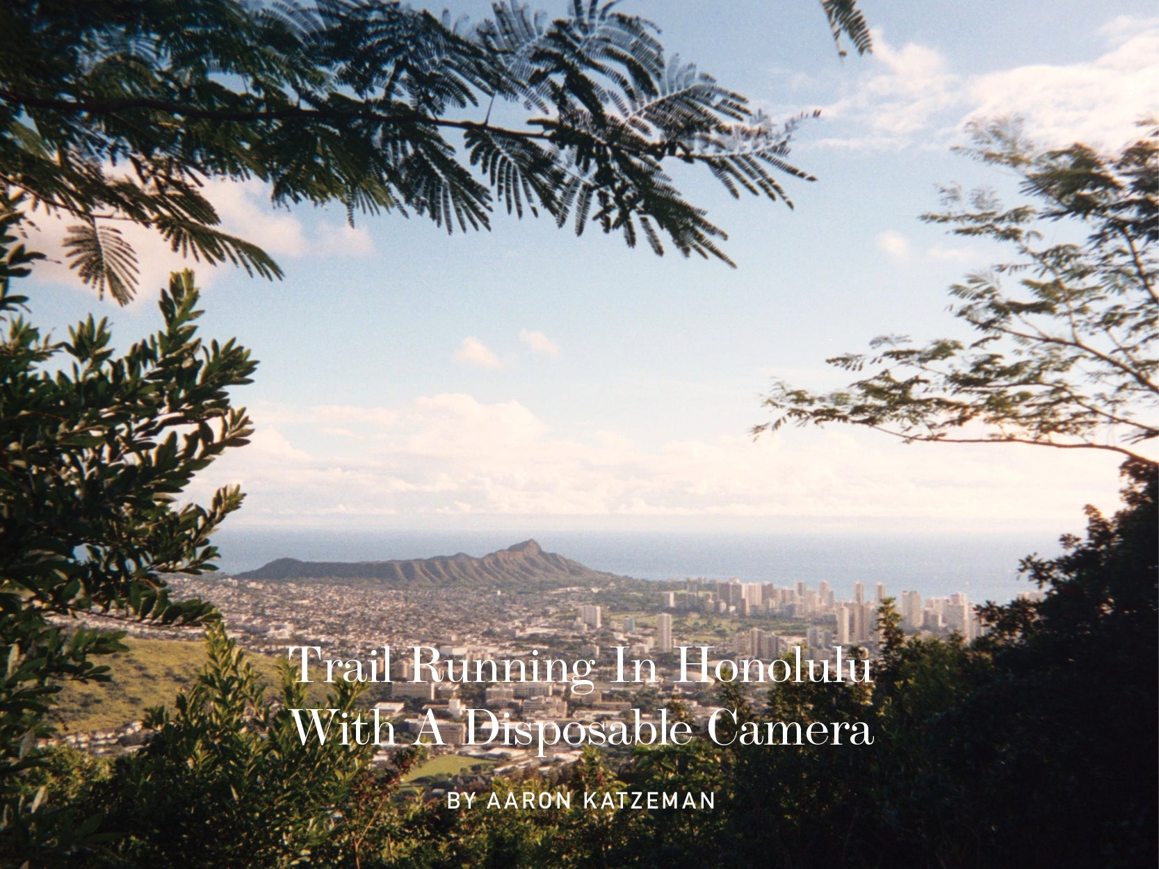 TRAIL RUNNING IN HONOLULU WITH A DISPOSABLE CAMERA