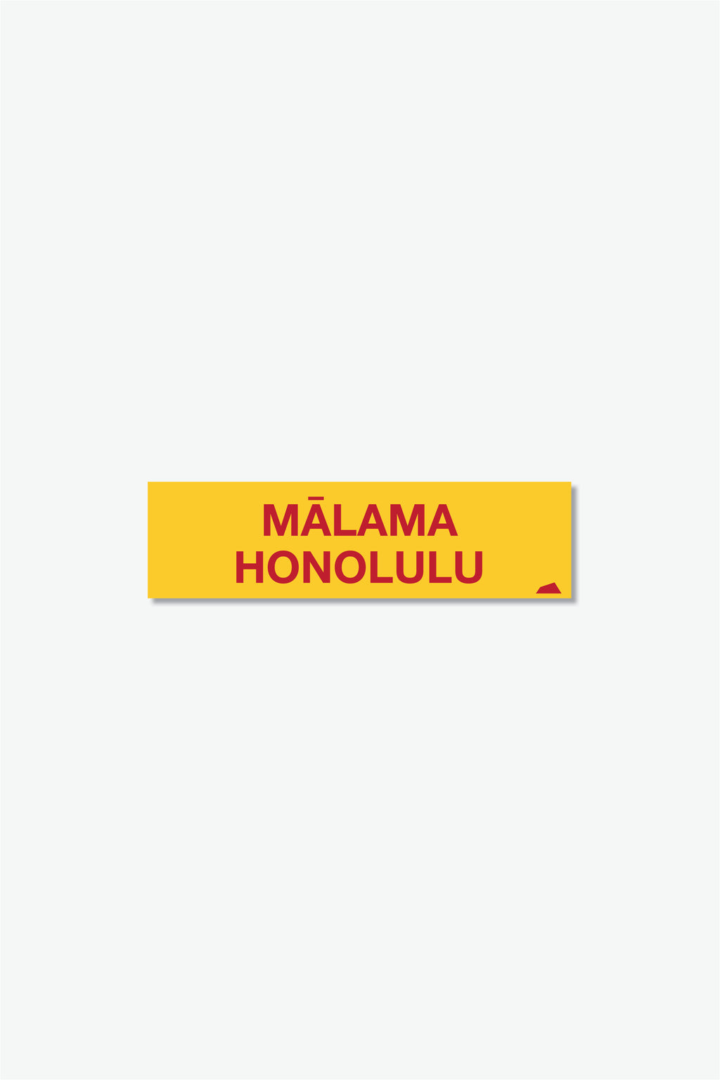 STICKER - MĀLAMA HONOLULU