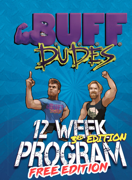 Buff Dudes 12 Week Plan - 3rd Edition (FREE CONDENSED VERSION)