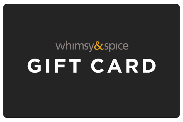 Whimsy & Spice Gift Card