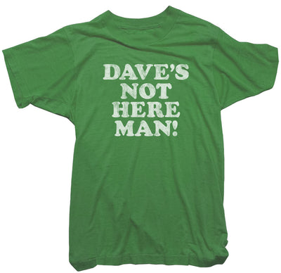 Cheech & Chong T-Shirt - Dave's not here man Tee