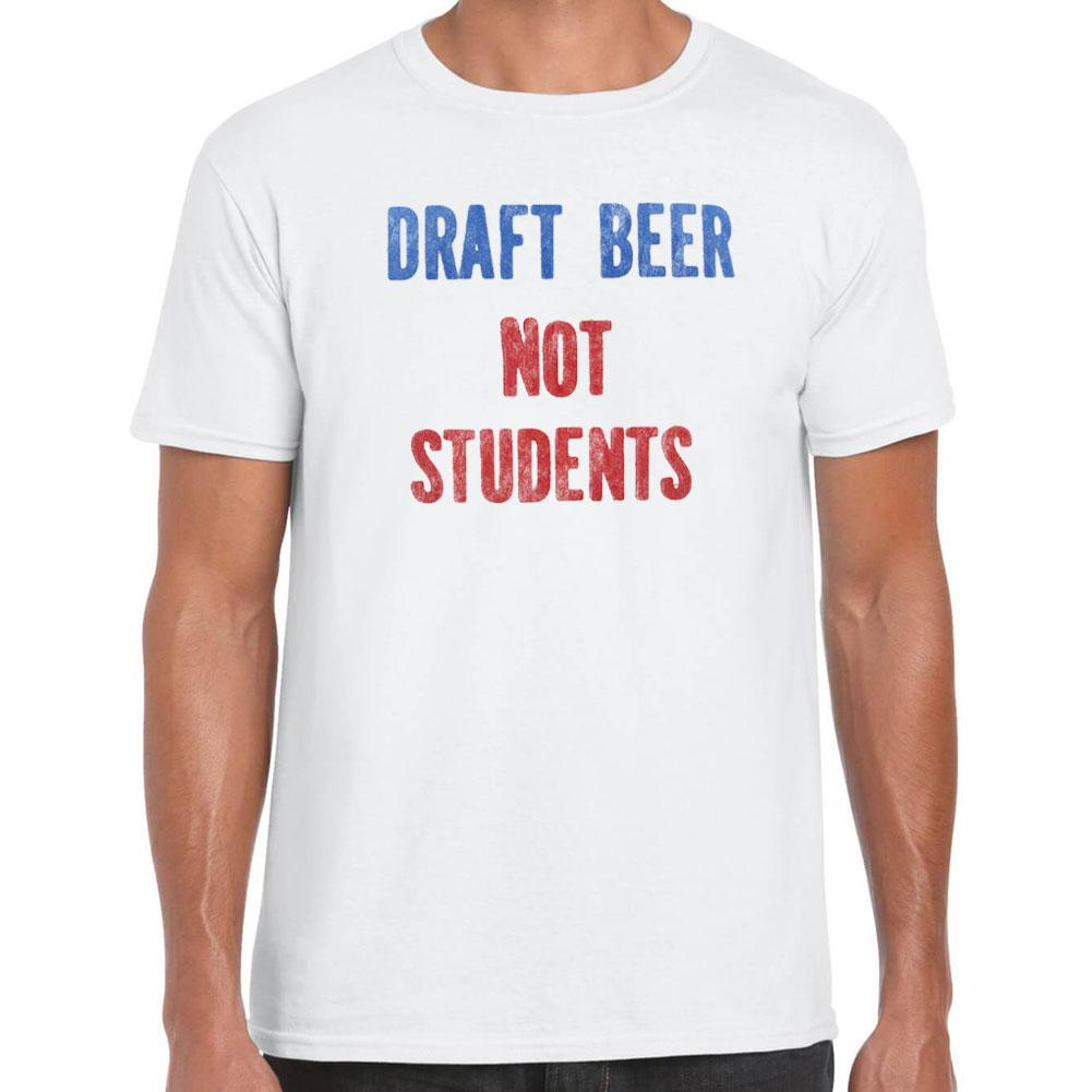 Draft Beer not Students T-Shirt