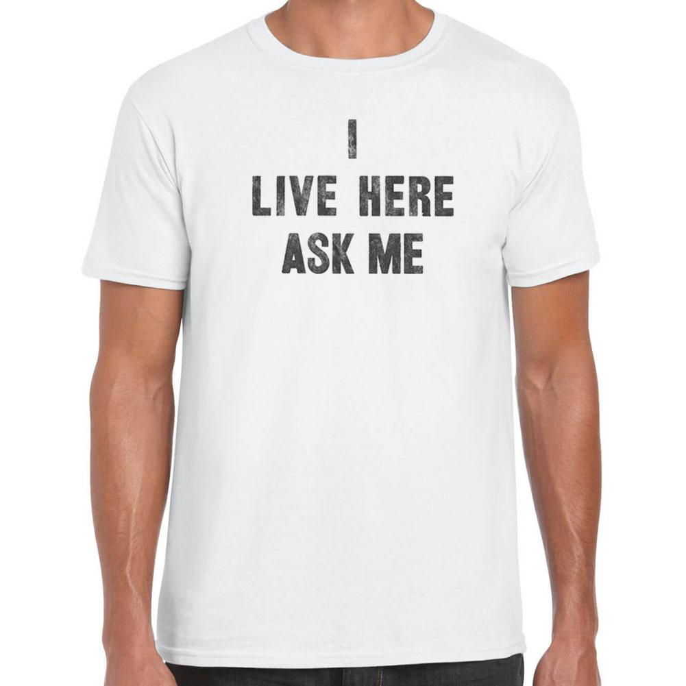 I live here ask me T-Shirt