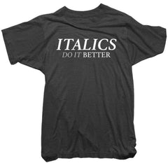 Worn Free - Italics Do it Better Tee