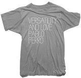 Pablo Ferro T-Shirt  - Versatility and Love Tee