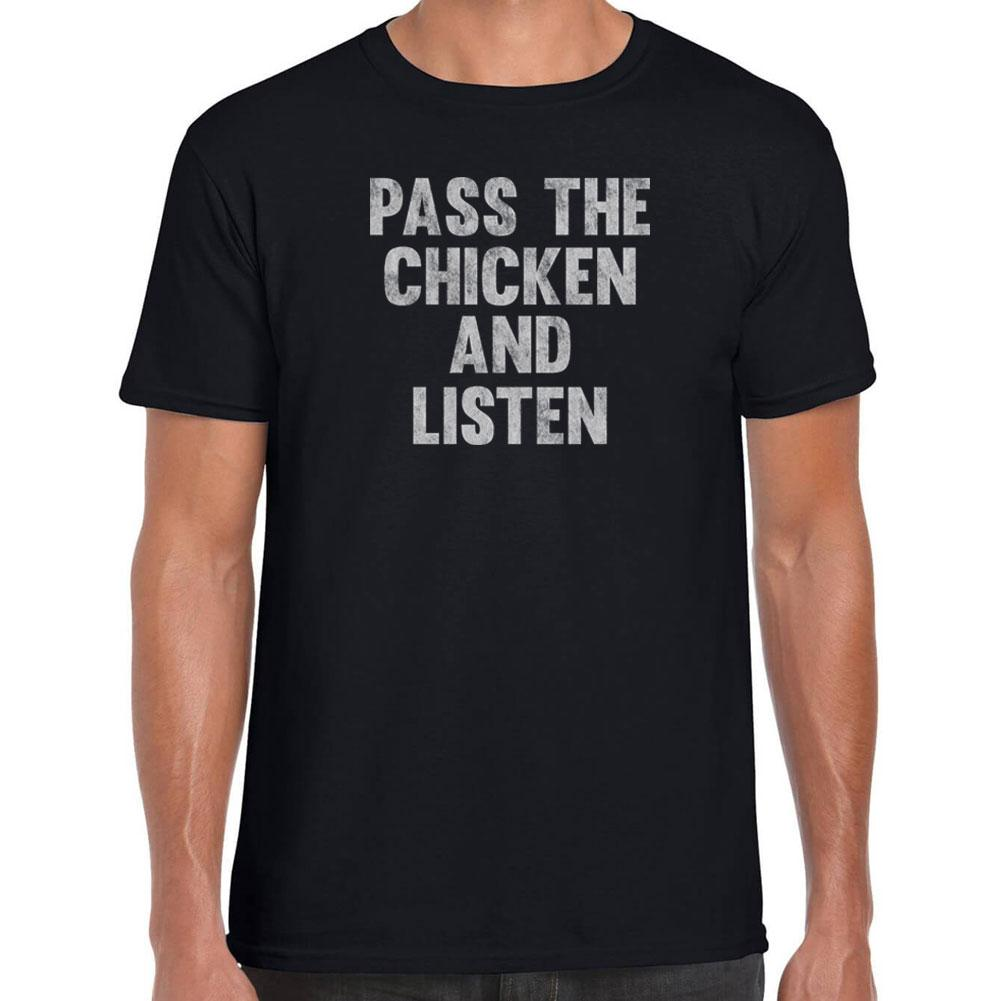 Pass the Chicken and Listen T-Shirt