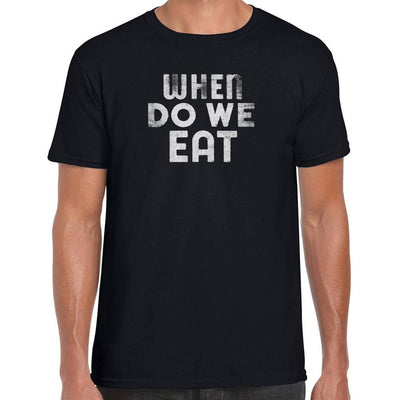 When do we eat T-Shirt