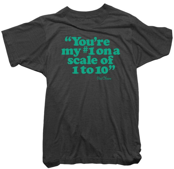 Paul Chesne T-Shirt - Your my Number 1 Tee