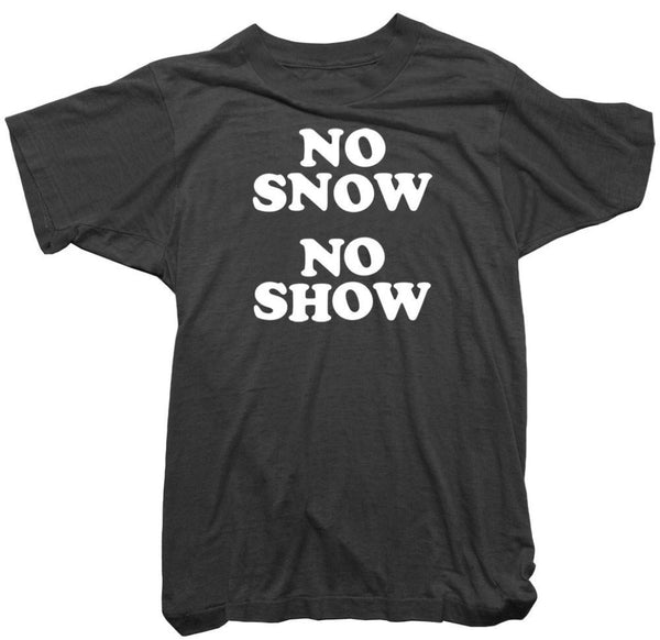 Worn Free - No Snow No Show Tee