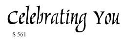 S561 - Celebrating You - Calligraphy