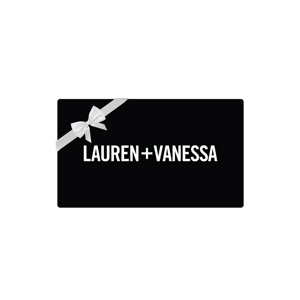 Lauren+Vanessa Gift Card – The Gift of Beauty Never Goes Out of Style