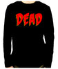 DEAD Blood Red Horror Style Long Sleeve T-Shirt Occult Clothing