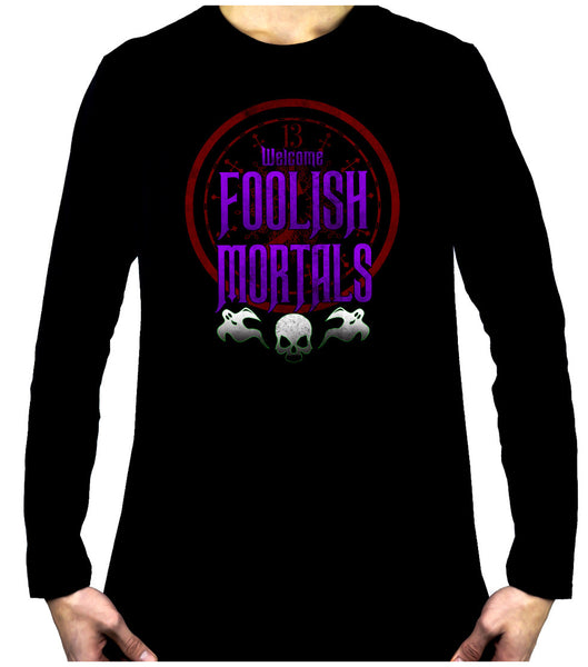 Welcome Foolish Mortals Long Sleeve T-shirt Haunted Mansion Clothing