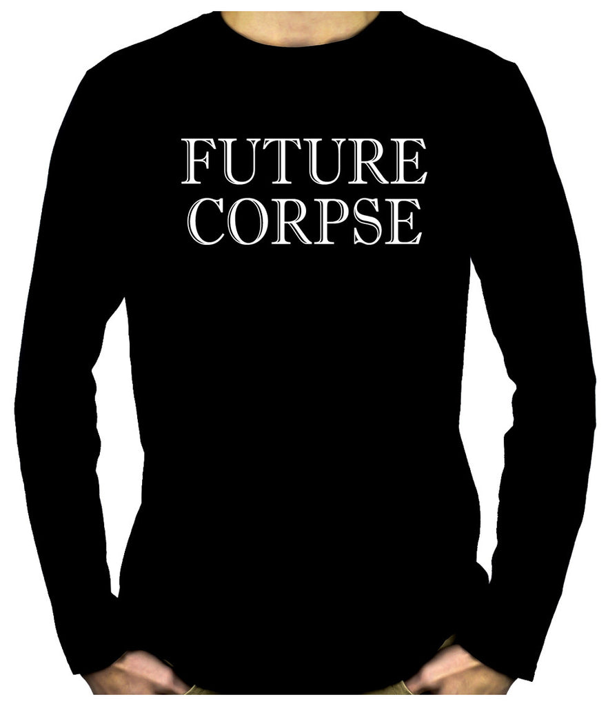 Future Corpse Men's Long Sleeve T-Shirt Alternative Gothic Clothing Funeral Cemetery