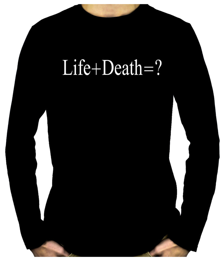 Life + Death = ? Men's Long Sleeve T-Shirt Question Everything Alternative Clothing Atheist Science