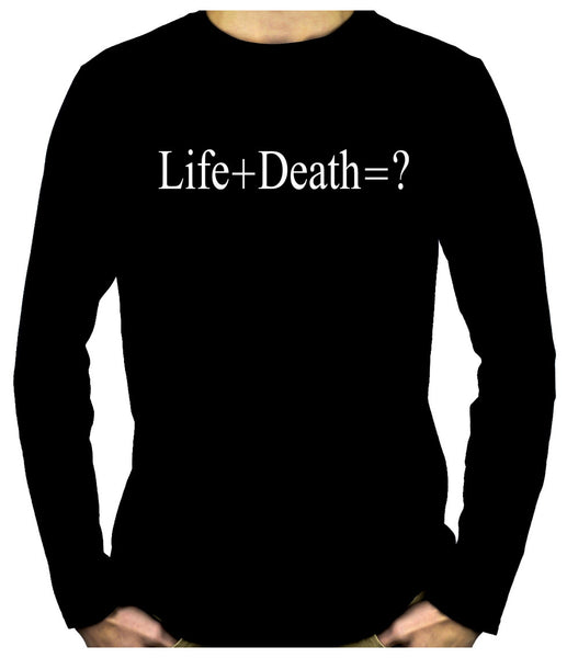 Life + Death = ? Long Sleeve T-Shirt Question Everything Alternative Clothing Atheist Science