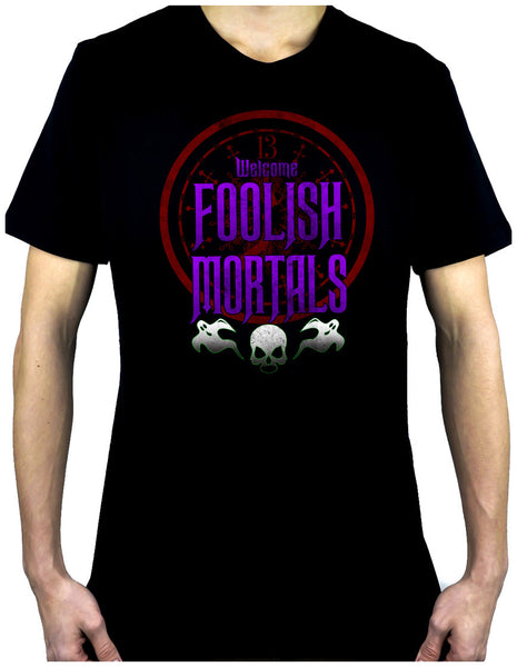 Welcome Foolish Mortals Men's T-shirt Haunted Mansion