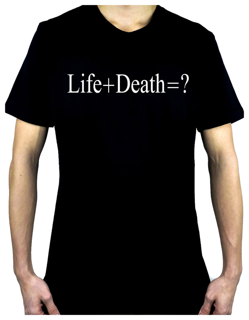Life + Death = ? Men's T-Shirt Question Everything Alternative Clothing Atheist Science