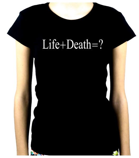 Life + Death = ? Women's Babydoll Shirt Question Everything Alternative Clothing Atheist